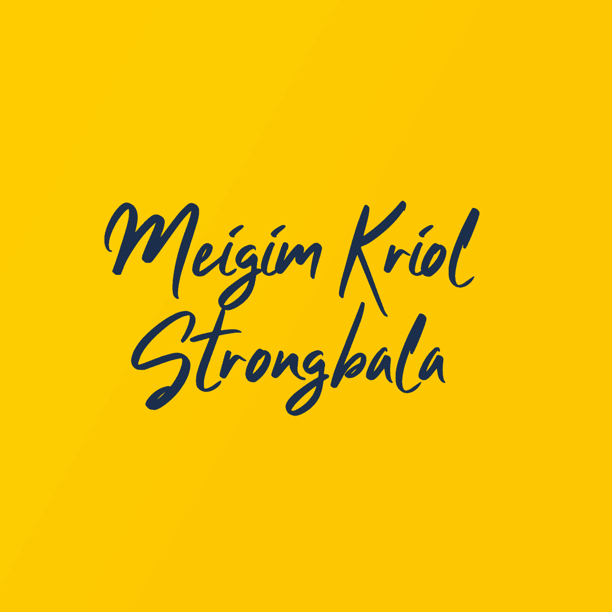 Meigim Kriol Strongbala